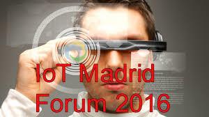 IoT 2016 Madrid Forum @ Hotel Westin Palace   Madrid   Comunidad de Madrid   España