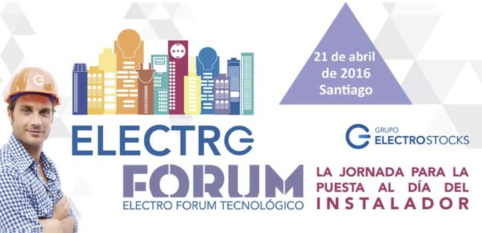 Grupo Electro Stocks - Electro Forum - Galicia - instalador - exposición - conferencias - instalador profesional