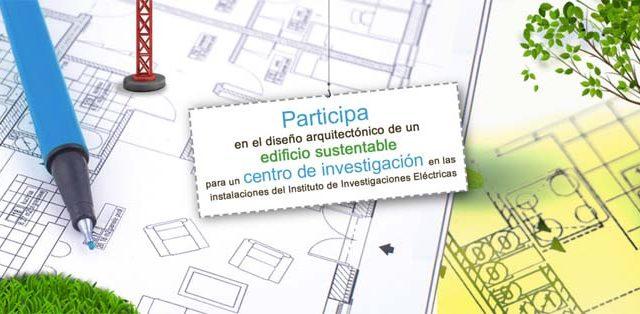 Concurso del Edificio Sustentable - IIE - Cuernavaca - edificio - Instituto de Investigaciones Eléctricas - sustentabilidad - construcción arquitectos