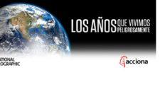 Acciona, National Geographic, Climate Change, Cambio Climático