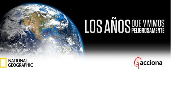 Acciona, National Geographic, Climate Change, Cambio Climático
