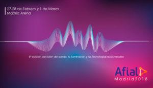 Afial 2018 -Salón del Sonido, la Iluminación y las Tecnologías Audiovisuales @ Pabellón Multiusos Madrid Arena | Madrid | Comunidad de Madrid | España